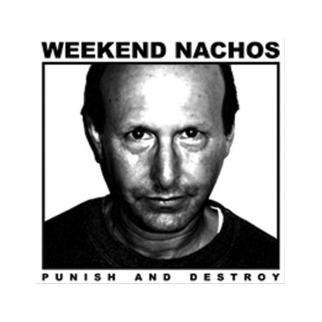 Weekend Nachos – Punish And Destroy - LP