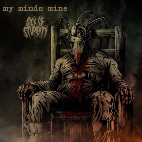 My Minds Mine / Sick Of Stupidity  - Split LP