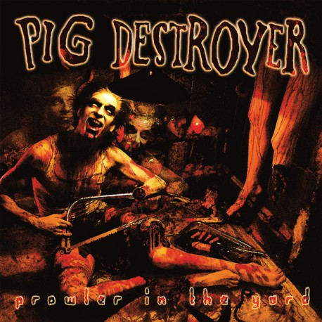 Pig Destroyer – Prowler In The Yard - Beer LP