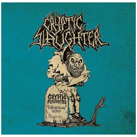 "Cryptic Slaughter - ""Life in Grave"" Demo + Rarities"