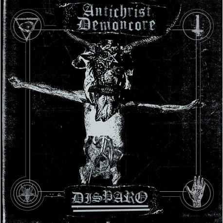"""Antichrist Demoncore / Disparo – Antichrist Demoncore / Disparo - Split 7"""""""