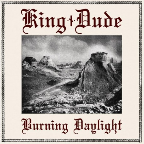 King Dude - Burning Daylight LP