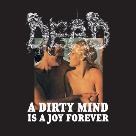 Dead ‎– A Dirty Mind Is A Joy Forever - CD