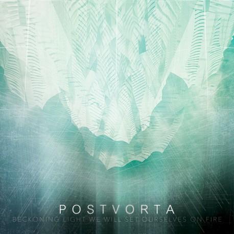 Postvorta – Beckoning Light We Will Set Ourselves On Fire - CD Digi