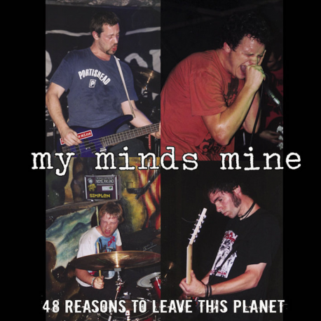 My Minds Mine – 48 Reasons To LEave This Planet - CD