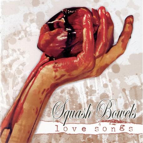 Squash Bowels – Love Songs - CD