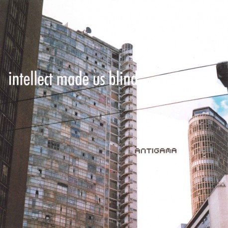 Antigama – Intellect Made Us Blind - CD