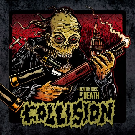 Collision – A Healthy Dose Of Death - LP Colored