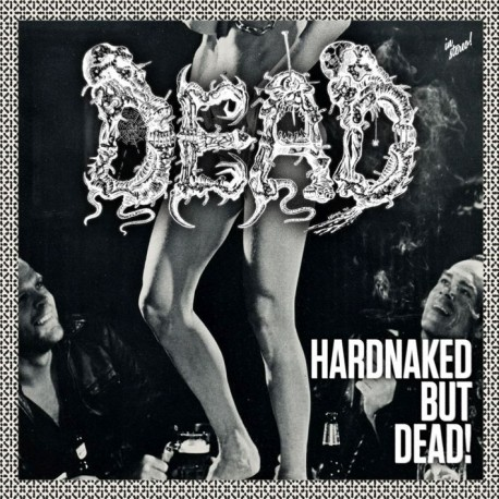 Dead - Hardnaked but Dead! LP
