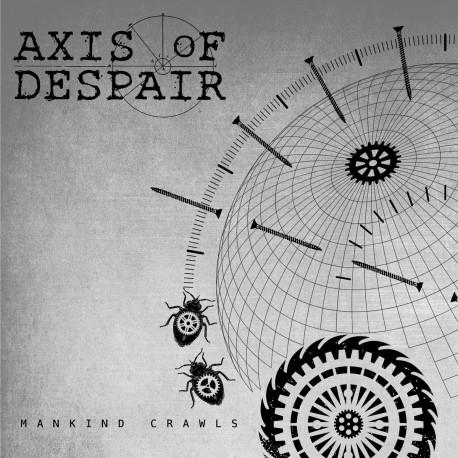 "Axis Of Despair – Mankind Crawls - 7"""