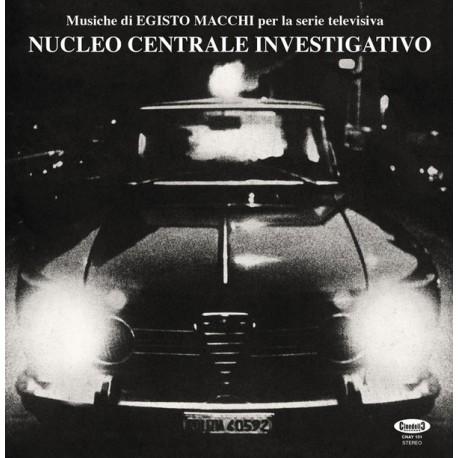 """Egisto Macchi – Nucleo Centrale Investigativo - LP + 7"""""""
