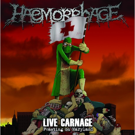 Haemorrhage - Live Carnage - Feating On Maryland LP