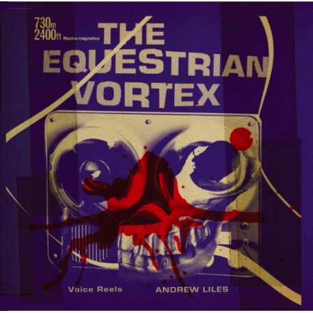 Andrew Liles ‎– The Equestrian Vortex - 10""