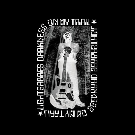 Lightsabres – Darkness On My Trail - LP