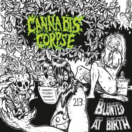 Cannabis Corpse - Blunted at Birth CD
