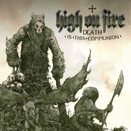 High On Fire ‎– Death Is This Communion - CD