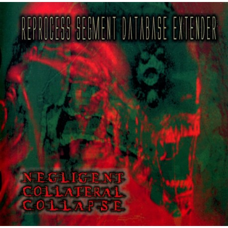 Negligent Collateral Collapse ‎– Reprocess Segment Database Extender - CD