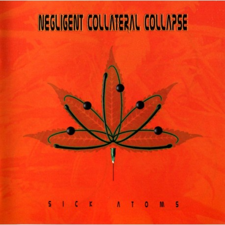 Negligent Collateral Collapse – Sick Atoms - CD