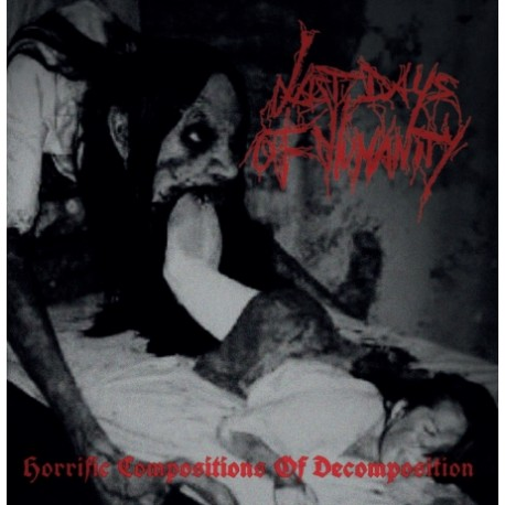 Last Days Of Humanity – Horrific Compositions Of Decomposition - CD