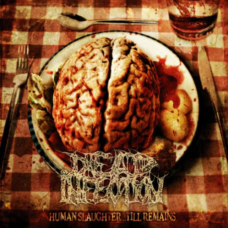 Dead Infection - Human Slaughter... Till Remains CD