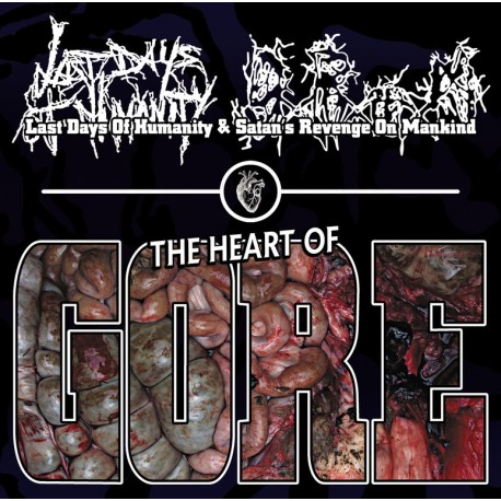 Last Days Of Humanity / Satan's Revenge on Mankind - The Heart Of Gore - Split CD