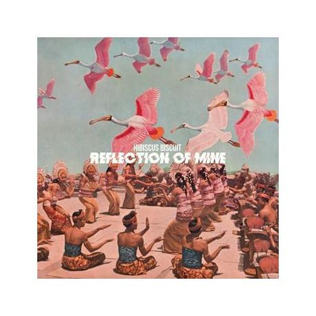 Hibiscus Biscuit – Reflection Of Mine - LP