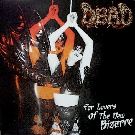 Dead - For Lovers Of The New Bizarre - LP