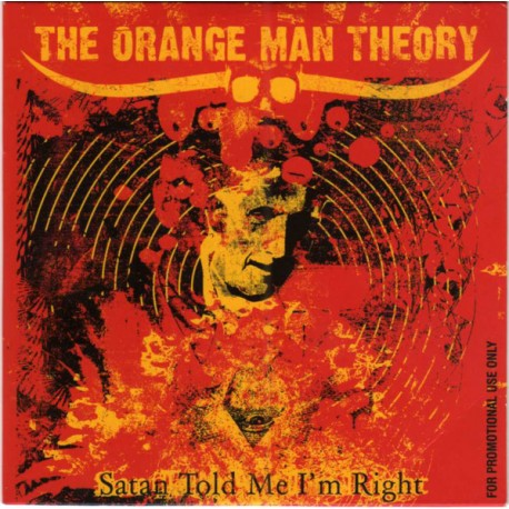 The Orange Man Theory ‎– Satan Told Me I'm Right - CD Digi
