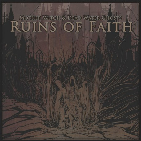 Mother Witch & Dead Water Ghosts ‎– Ruins Of Faith - CD Digi