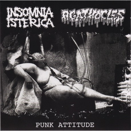 """Insomnia Isterica / Agathocles – Punk Attitude - Split 7"""""""