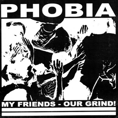 Phobia ‎– My Friends - Our Grind! - 7""
