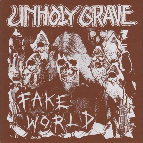 Unholy Grave ‎– Fake World  - 7""