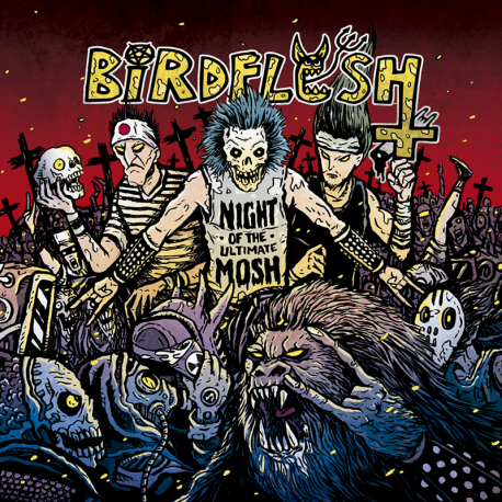 Birdflesh - Night Of The Ultimate Mosh - Cd-Digi