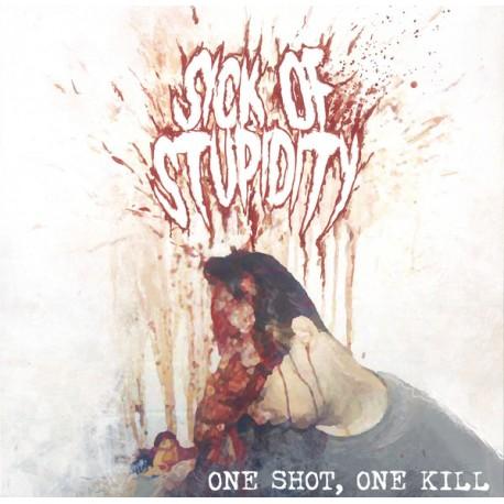 "Sick Of Stupidity – One Shot, One Kill - 10"""