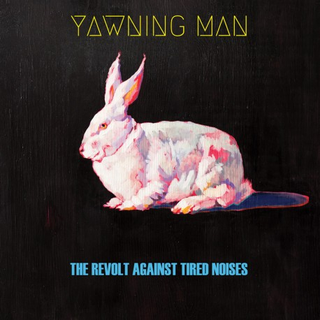 Yawning Man - The Revolt Against Tired Noises - CD-Digi